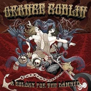 Orange Goblin Eulogy For The Damned Incl. DVD