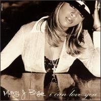Mary J. Blige I Can Love You