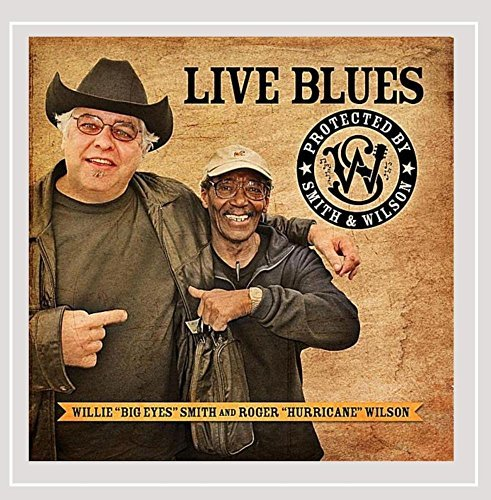 Willie 'big Eyes' Smith & The Juke Joint Rockers Live Blues Protected By Smith