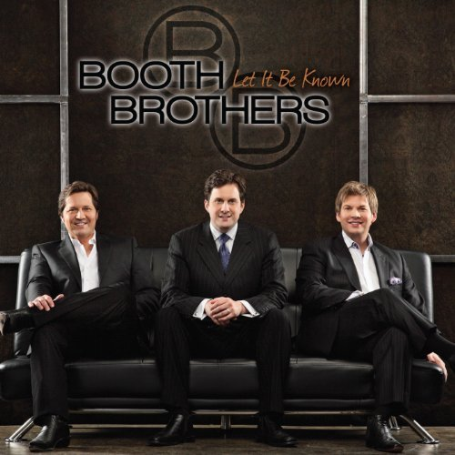 Booth Brothers Let It Be Known
