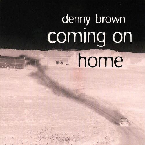Denny Brown Coming On Home