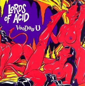 Lords Of Acid Voodoo U Explicit Version Uncensored Cover