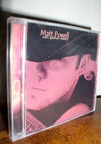 Matt Powell Ten Gallon Heart Explicit Version