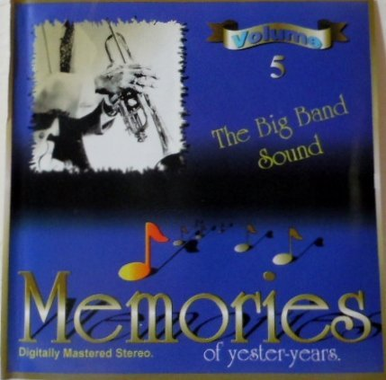 Memories Of Yester Years Vol. 5 Big Band Sound Memories Of Yester Years