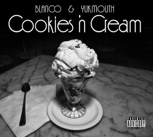 Yukmouth & Blanco Cookies 'n Cream Explicit Version