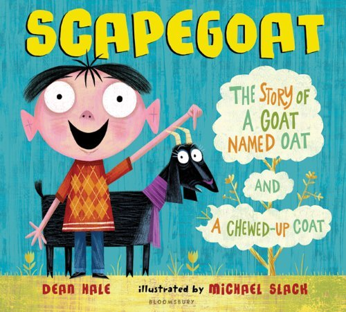 Dean Hale Scapegoat The Story Of A Goat Named Oat And A Chewed Up Coa