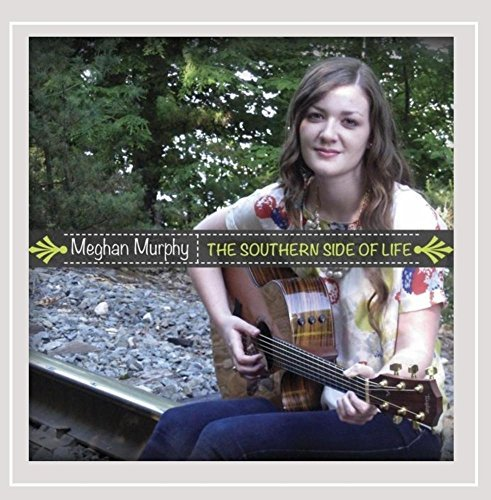 Meghan Murphy Southern Side Of Life Local