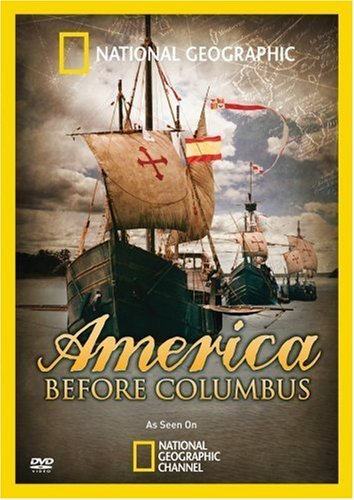 America Before Columbus National Geographic Nr