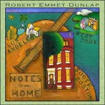 Robert Emmet Dunlap Notes From Home