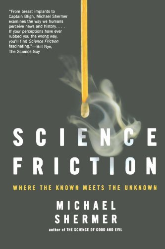 Michael Shermer Science Friction Where The Known Meets The Unknown