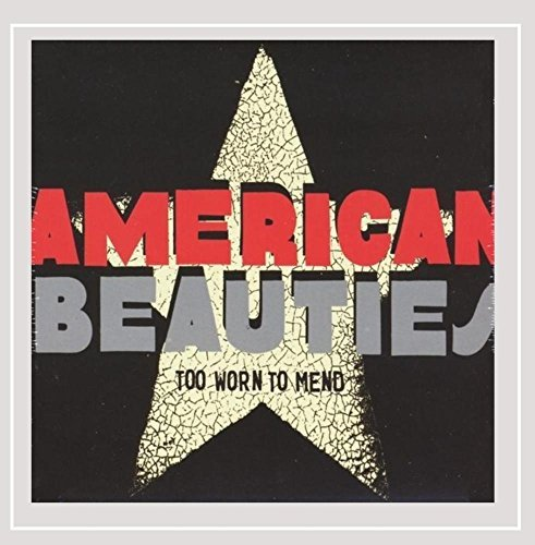 American Beauties Too Worn To Mend