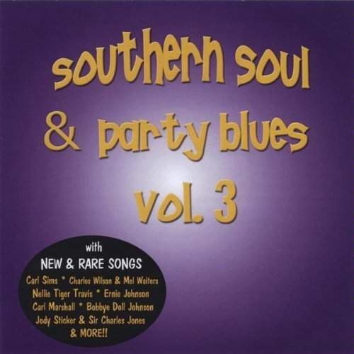 Southern Soul & Party Blues Vol. 3 Southern Soul & Party B