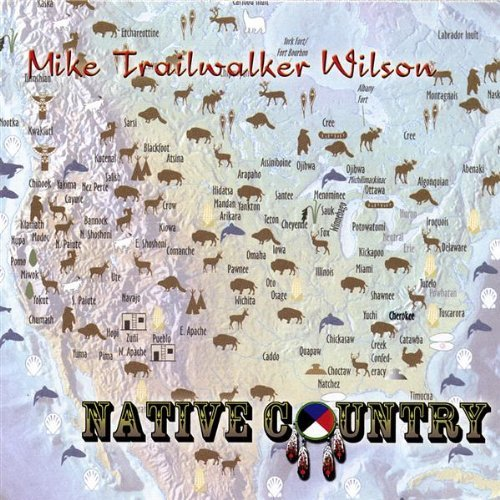Mike Trailwalker Wilson Native Country