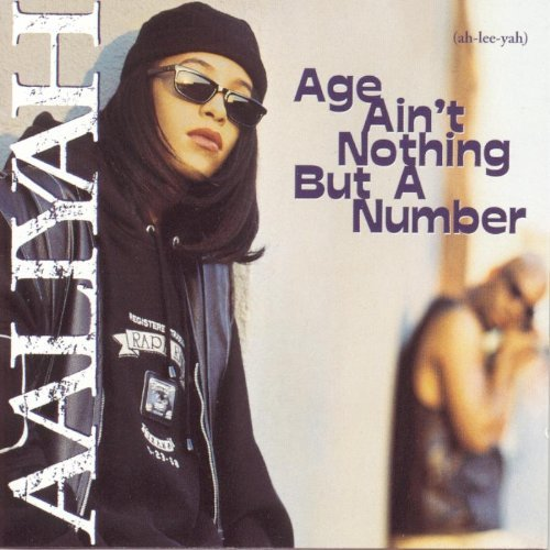 Aaliyah Age Ain't Nothing But A Number