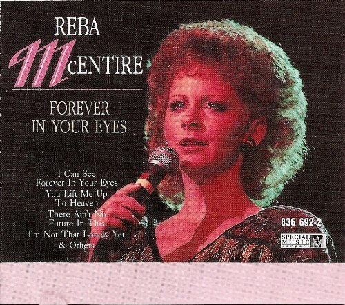 Mcentire Reba Forever In Your Eyes