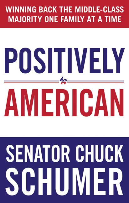 Chuck Schumer Positively American Winning Back The Middle Class