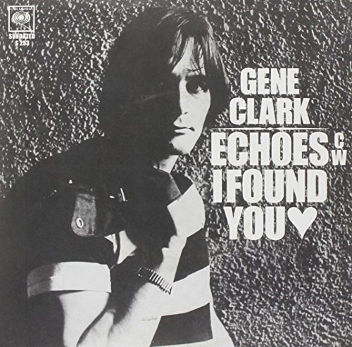 Clark Gene Echoes I Found You 7 Inch Single