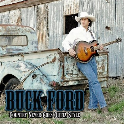 Buck Ford Country Never Goes Outta Style