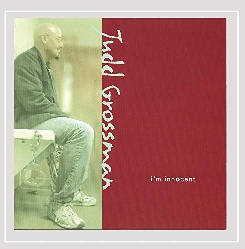 Judd Grossman I'm Innocent