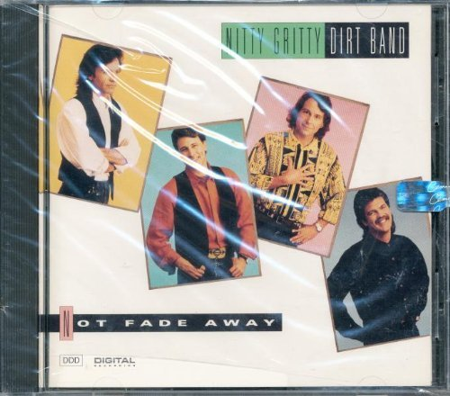 Nitty Gritty Dirt Band Not Fade Away