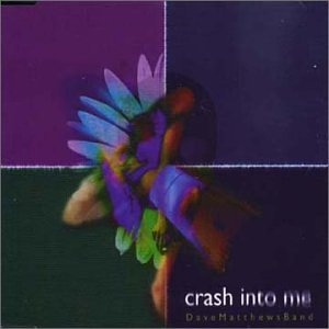 Dave Matthews Band Crash Into Me