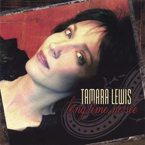 Tamara Lewis Long Time No See