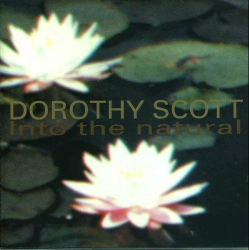 Dorothy Scott Into The Natural