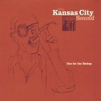 Kansas City Sound One For The Bishop