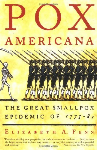 Elizabeth A. Fenn Pox Americana The Great Smallpox Epidemic Of 1775 82