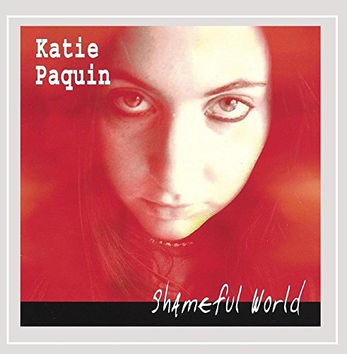 Katie Paquin Shameful World Local