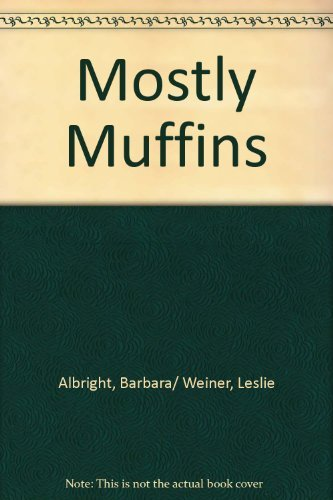 Barbara Albright Mostly Muffins
