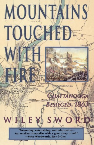 Wiley Sword Mountains Touched With Fire Chattanooga Besieged 1863