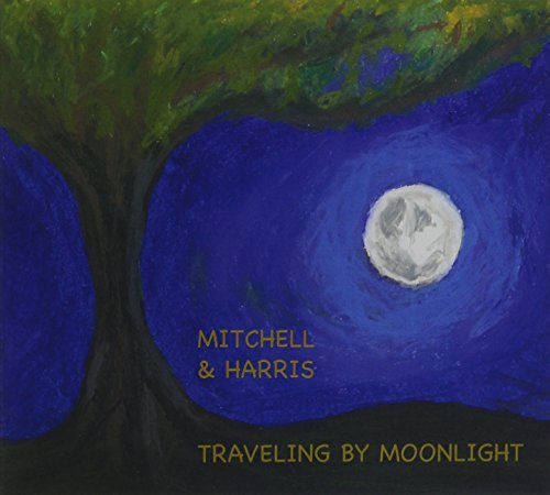 Mitchell & Harris Traveling By Moonlight