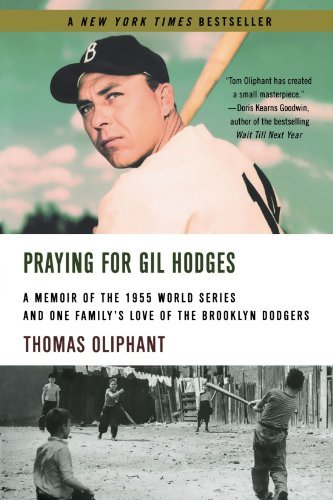 Thomas Oliphant Praying For Gil Hodges A Memoir Of The 1955 World Series And One Family'