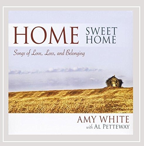 White Amy Home Sweet Home Songs Of Love