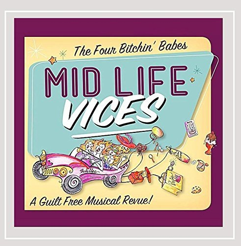 Four Bitchin' Babes Mid Life Vices