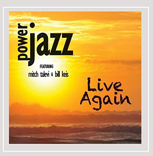 Power Jazz Live Again Feat. Mitch Talevi & Bill Keis