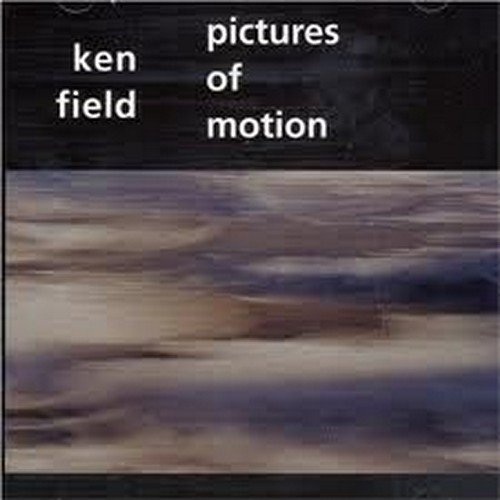 Ken Field Pictures Of Motion