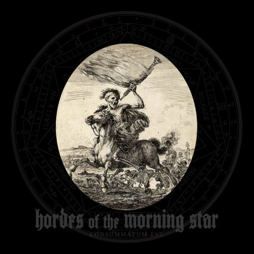 Hordes Of The Morning Star Consummatum Est