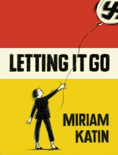 Miriam Katin Letting It Go