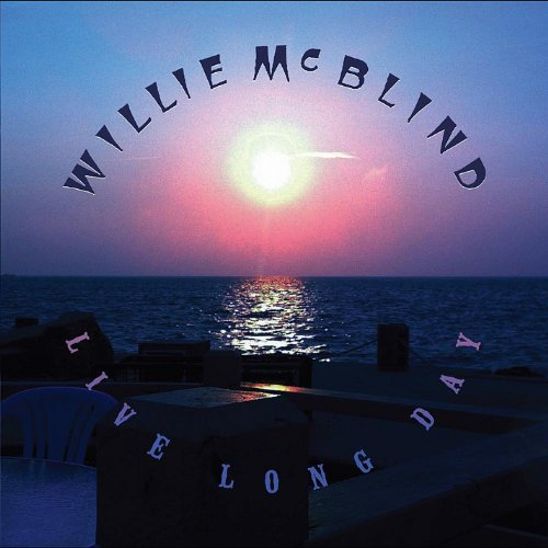 Willie Mcblind Live Long Day