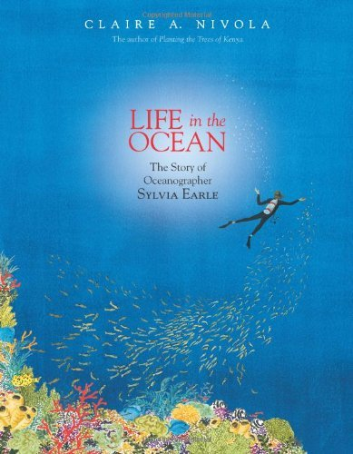 Claire A. Nivola Life In The Ocean The Story Of Oceanographer Sylvia Earle