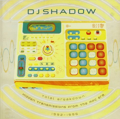 Dj Shadow Total Breakdown Hidden Transmissions From The Mpc