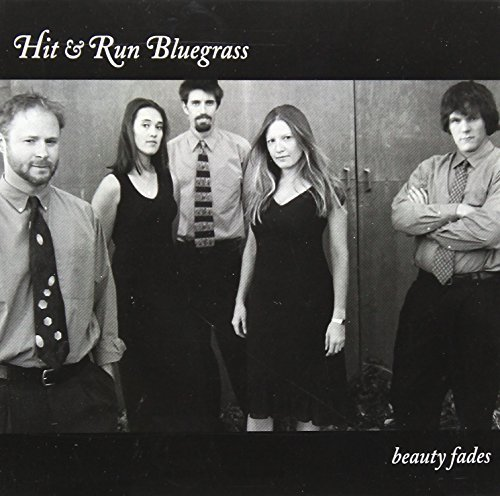 Hit & Run Bluegrass Beauty Fades