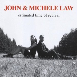 John & Michele Law Estimated Time Of Revival