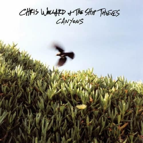 Chris Wollard & The Ship Thieves Canyons