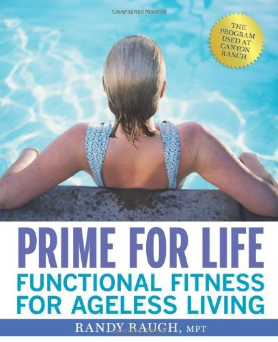 Randy Raugh Prime For Life Functional Fitness For Ageless Living