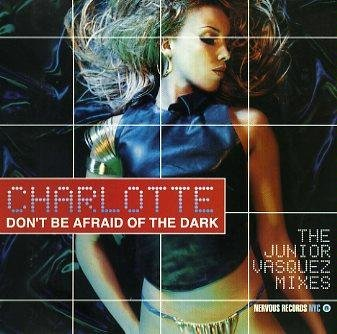 Charlotte Don't Be Afraid Of The Dark