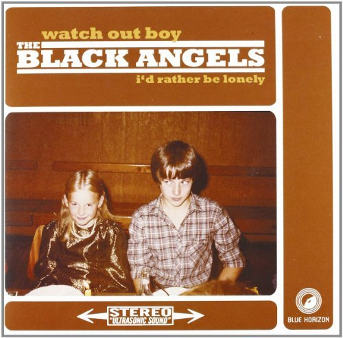 Black Angels Watch Out Boy I'd Rather Be Lo 7 Inch Single