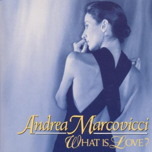 Andrea Marcovicci What Is Love